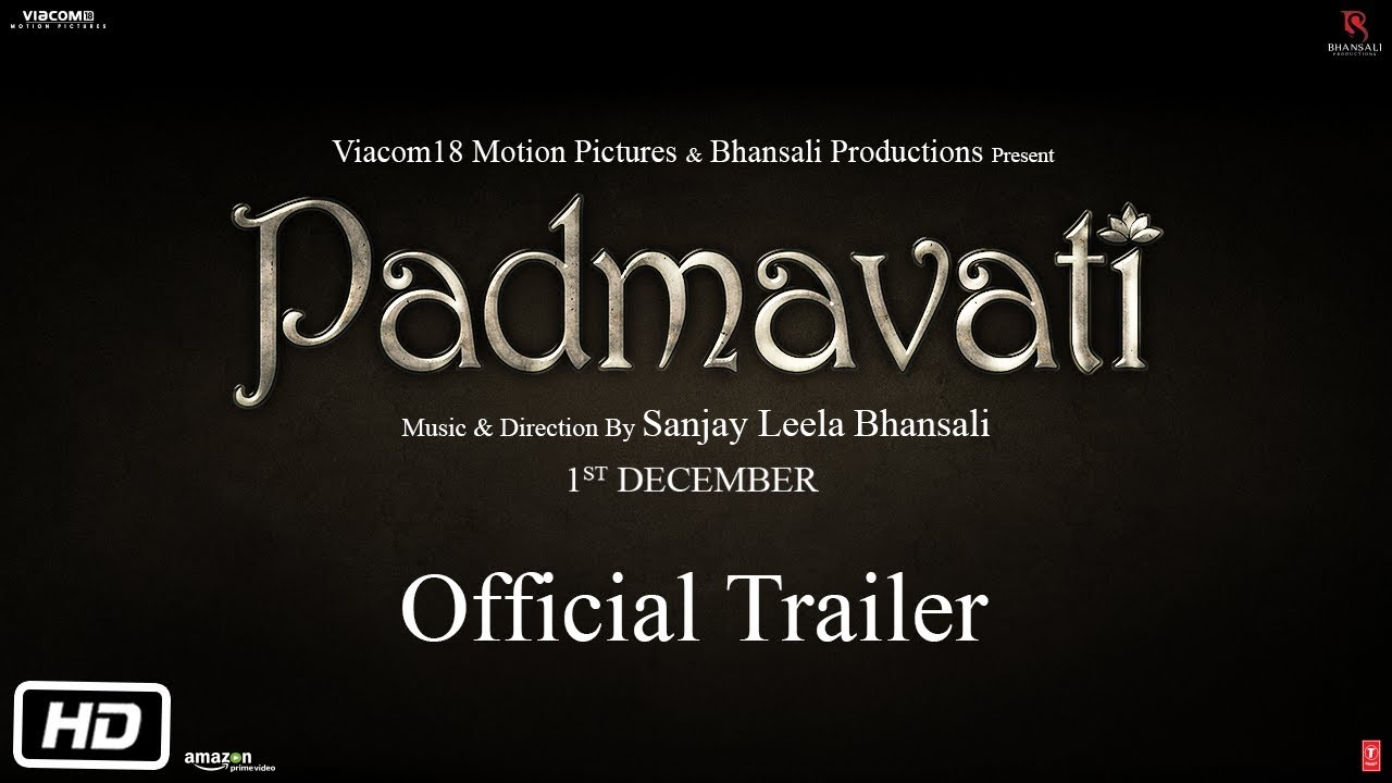 Padmavati Movie – Trailer, Cast, Songs, Release Date, Story, Reviews, Collection