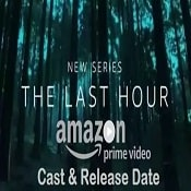 AMAZON WEB SERIES LIST -The Last Hour