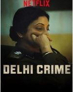 BEST WEB SERIES LIST - delhi crime