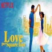 Best_51_Netflix_Web_Series-Love_Per_Square_Foot